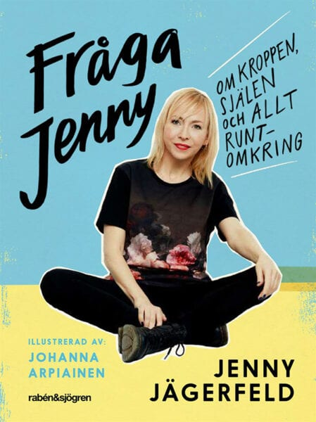 Ask Jenny – a book about the body, the soul and everything in between (Fråga Jenny – om kroppen, själen och allt runtomkring)---2789--675